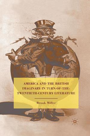 America and the British Imaginary in Turn-of-the-Twentieth-Century Literature