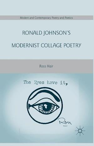 Ronald Johnson's Modernist Collage Poetry