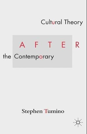 Cultural Theory After the Contemporary
