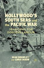 Hollywood's South Seas and the Pacific War : Searching for Dorothy Lamour af C. Dixon, S. Brawley