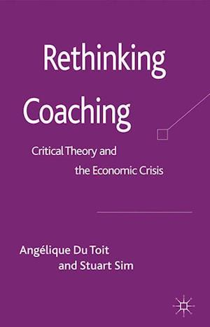 Rethinking Coaching : Critical Theory and the Economic Crisis