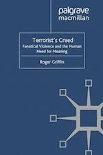 Terrorist's Creed : Fanatical Violence and the Human Need for Meaning