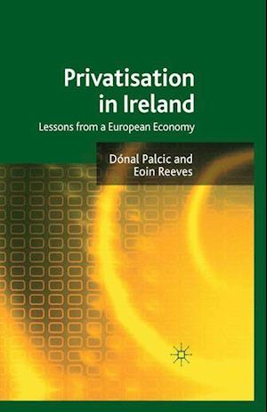 Privatisation in Ireland : Lessons from a European Economy