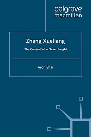 Zhang Xueliang : The General Who Never Fought