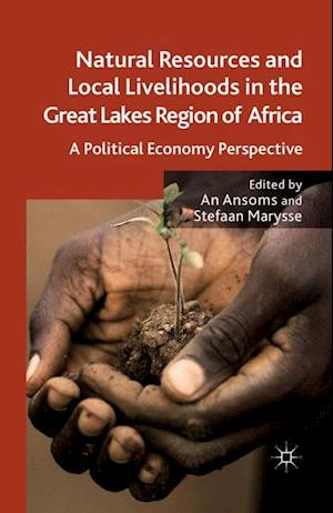 Natural Resources and Local Livelihoods in the Great Lakes Region of Africa : A Political Economy Perspective