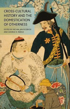 Cross-Cultural History and the Domestication of Otherness