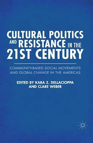Cultural Politics and Resistance in the 21st Century