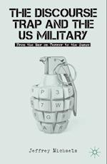 The Discourse Trap and the US Military : From the War on Terror to the Surge