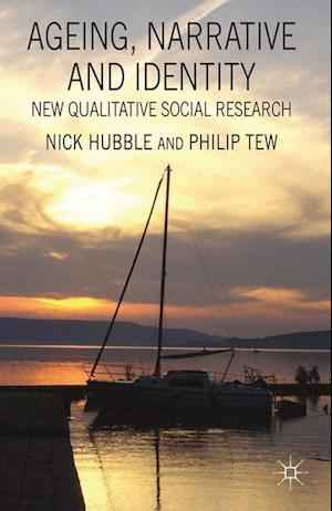 Ageing, Narrative and Identity : New Qualitative Social Research