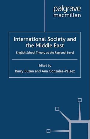 International Society and the Middle East : English School Theory at the Regional Level