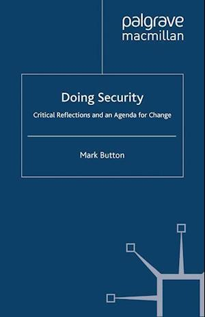 Doing Security : Critical Reflections and an Agenda for Change