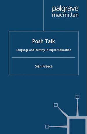 Posh Talk : Language and Identity in Higher Education