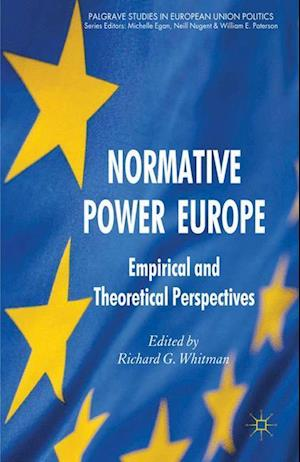 Normative Power Europe : Empirical and Theoretical Perspectives
