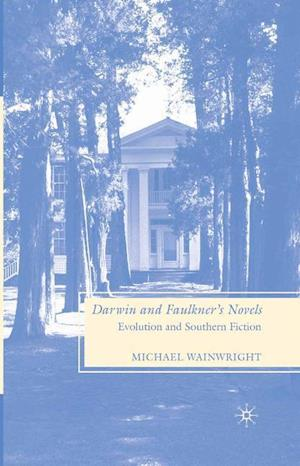 Darwin and Faulkner's Novels : Evolution and Southern Fiction