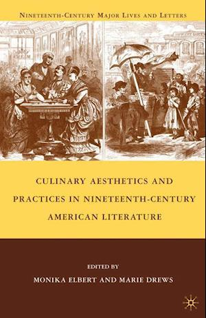 Bog, hæftet Culinary Aesthetics and Practices in Nineteenth-Century American Literature