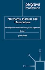 Merchants, Markets and Manufacture af John Smail