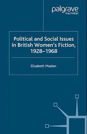 Political and Social Issues in British Women's Fiction, 1928-1968