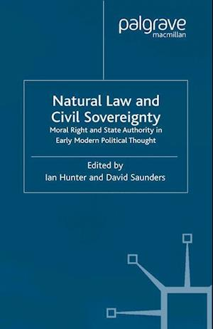 Natural Law and Civil Sovereignty : Moral Right and State Authority in Early Modern Political Thought