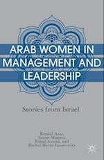 Arab Women in Management and Leadership : Stories from Israel af F. Azaiza, T. Shapira, K. Arar