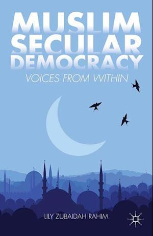 Muslim Secular Democracy : Voices from Within