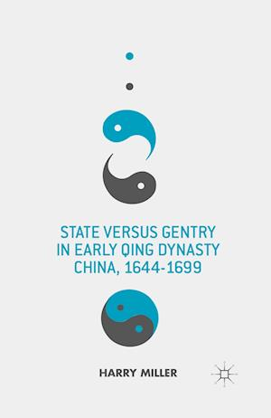 State versus Gentry in Early Qing Dynasty China, 1644-1699