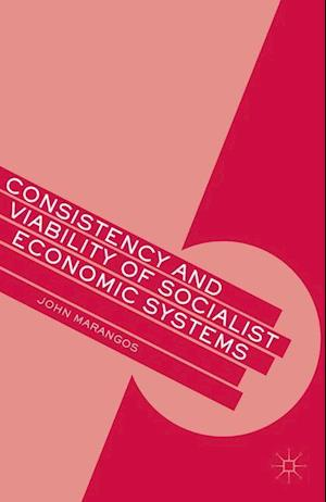 Consistency and Viability of Socialist Economic Systems