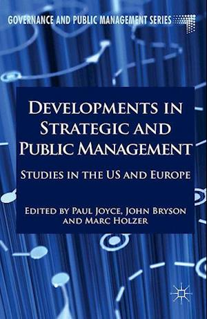 Developments in Strategic and Public Management : Studies in the US and Europe