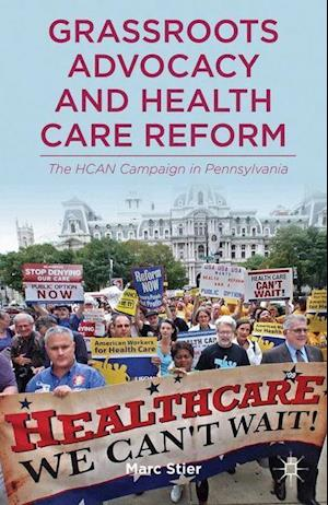 Grassroots Advocacy and Health Care Reform : The HCAN Campaign in Pennsylvania