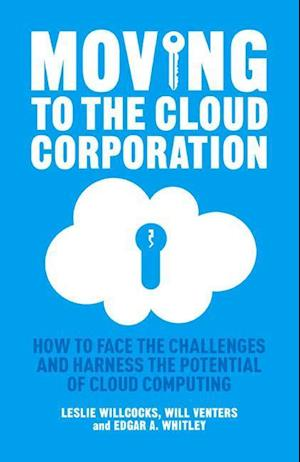 Moving to the Cloud Corporation : How to face the challenges and harness the potential of cloud computing