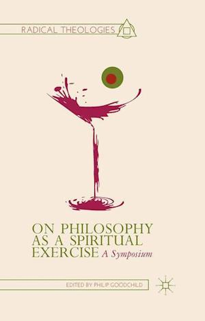 On Philosophy as a Spiritual Exercise : A Symposium