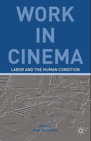 Work in Cinema : Labor and the Human Condition