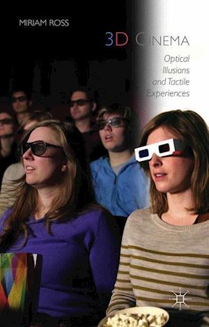 3D Cinema : Optical Illusions and Tactile Experiences