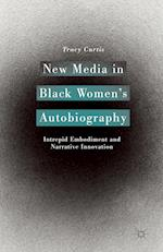 New Media in Black Women S Autobiography af Tracy Curtis, T. Curtis