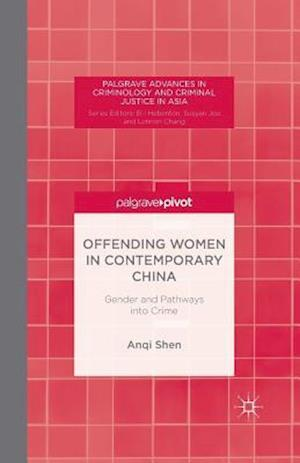 Offending Women in Contemporary China : Gender and Pathways into Crime