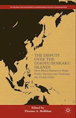 The Dispute Over the Diaoyu/Senkaku Islands