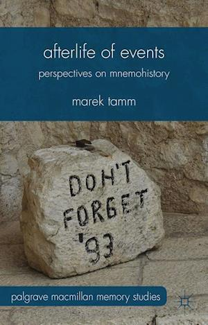 Afterlife of Events : Perspectives on Mnemohistory