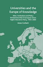 Universities and the Europe of Knowledge : Ideas, Institutions and Policy Entrepreneurship in European Union Higher Education Policy, 1955-2005 af A. Corbett