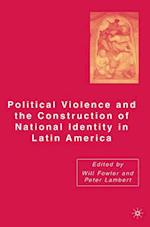 Political Violence and the Construction of National Identity in Latin America af W. Fowler