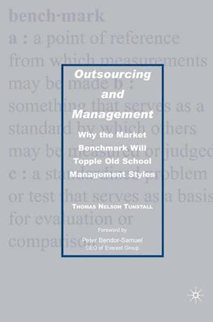 Outsourcing and Management : Why the Market Benchmark Will Topple Old School Management Styles