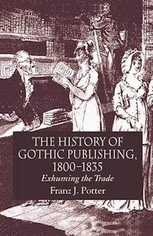 The History of Gothic Publishing, 1800-1835