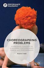Choreographing Problems (Performance Philosophy)