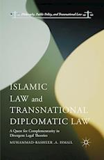 Islamic Law and Transnational Diplomatic Law : A Quest for Complementarity in Divergent Legal Theories