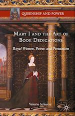 Mary I and the Art of Book Dedications (Queenship and Power)