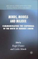 Minds, Models and Milieux : Commemorating the Centennial of the Birth of Herbert Simon