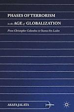 Phases of Terrorism in the Age of Globalization : From Christopher Columbus to Osama bin Laden