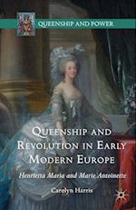 Queenship and Revolution in Early Modern Europe (Queenship and Power)
