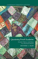 Questioning French Secularism (Contemporary Anthropology of Religion Hardcover)