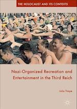 Nazi-Organized Recreation and Entertainment in the Third Reich (The Holocaust and Its Contexts)