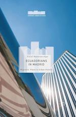 Ecuadorians in Madrid : Migrants' Place in Urban History af Araceli Masterson-Algar