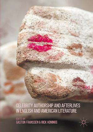 Celebrity Authorship and Afterlives in English and American Literature